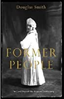 Former People: The Last Days of the Russian Aristocracy. by Douglas Smith