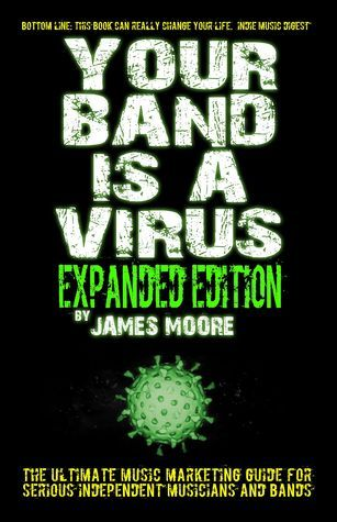 Your Band Is A Virus - Expanded Edition (#2)  by  James      Moore