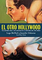 El otro Hollywood: Una historia oral y sin censura de la industria del cine porno