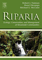 Riparia: Ecology, Conservation, and Management of Streamside Communities Robert J. Naiman