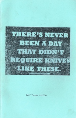 Theres Never Been a Day That Didnt Require Knives Like These  by  Jeff Griffin
