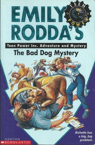 The Bad Dog Mystery (Teen Power Inc., #9) Emily Rodda