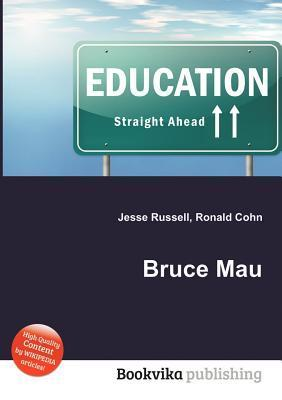 Bruce Mau  by  Jesse Russell