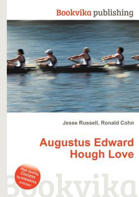 Augustus Edward Hough Love  by  Jesse Russell