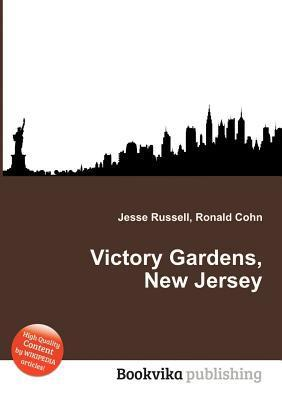 Victory Gardens, New Jersey Jesse Russell