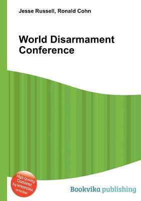World Disarmament Conference  by  Jesse Russell