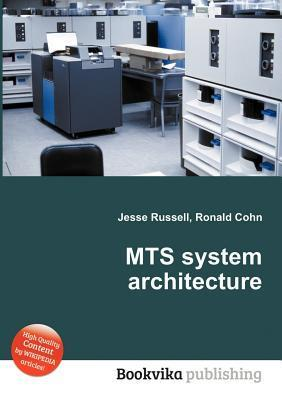 MTS System Architecture Jesse Russell