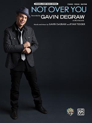 Not Over You: Piano/Vocal/Guitar, Sheet Gavin DeGraw