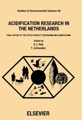 Acidification Research in the Netherlands: Final Report of the Dutch Priority Programme on Acidification G.J. Heij