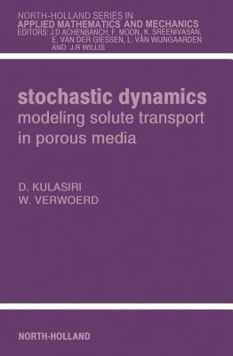 Stochastic Dynamics. Modeling Solute Transport in Porous Media  by  Wynand Verwoerd