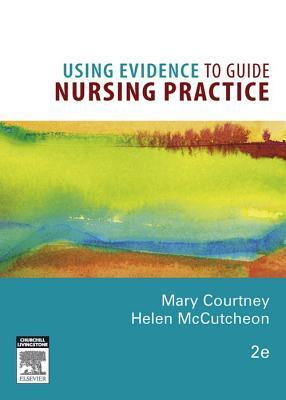 Using Evidence to Guide Nursing Practice  by  Mary Courtney