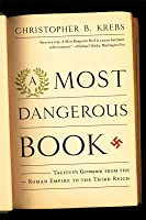 A Most Dangerous Book: Tacitus's Germania from the Roman Empire to the Third Reich: Tacitus's <i>Germania</i> from the Roman Empire to the Third Reich