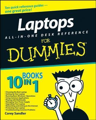 Laptops All-In-One Desk Reference for Dummies  by  Corey Sandler
