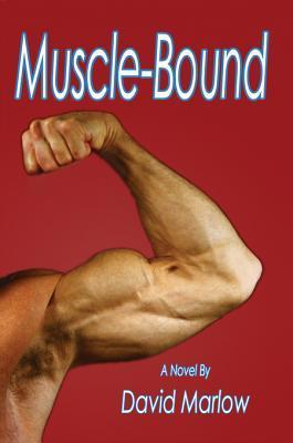 Muscle-Bound  by  David Marlow