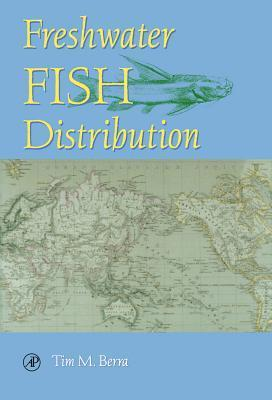Freshwater Fish Distribution  by  Tim M Berra