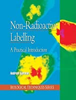 Non-Radioactive Labelling: A Practical Introduction. Biological Techniques Series.  by  Andrew  Garman