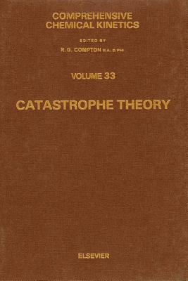 Catastrophe Theory. Comprehensive Chemical Kinetics, Volume 33.  by  A Okninski