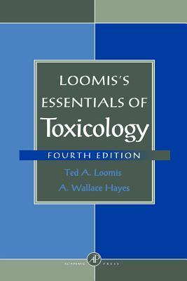 Loomiss Essentials of Toxicology  by  Ted A. Loomis