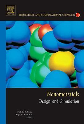 Nanomaterials: Design and Simulation  by  Perla B. Balbuena