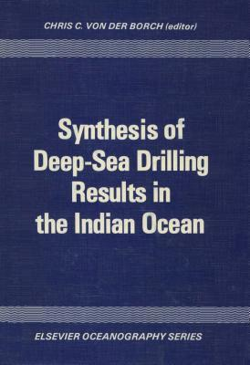 Synthesis of Deep-Sea Drilling Results in the Indian Ocean  by  Chris C. Von Der Borch