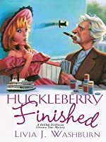 Huckleberry Finished (A Delilah Dickinson Literary Tour Mystery, #2)