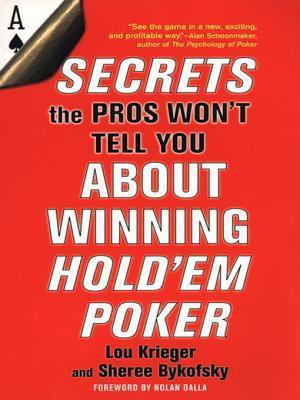 Secrets The Pros Wont Tell You About Winning Holdem Poker  by  Lou Krieger