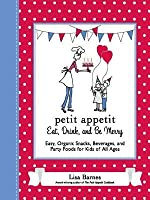 Petit Appetit: Eat, Drink, and Be Merry