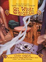 On What Grounds (Coffeehouse Mystery, #1)