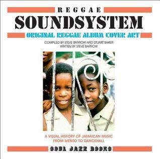 Reggae Soundsystem: Original Reggae Album Cover Art: A Visual History of Jamaican Music from Mento to Dancehall  by  Stuart Backer
