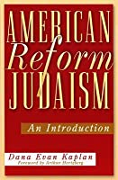 American Reform Judaism: An Introduction
