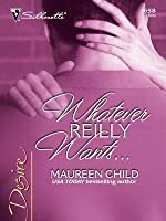 Whatever Reilly Wants...