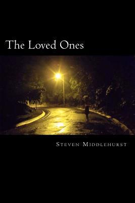 The Loved Ones  by  Steven Middlehurst