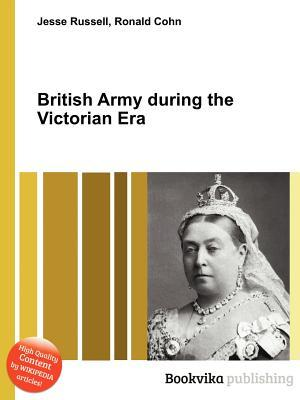 British Army During the Victorian Era Jesse Russell