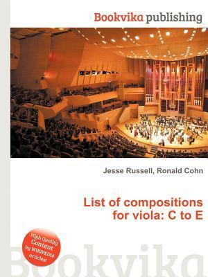 List of Compositions for Viola: C to E  by  Jesse Russell