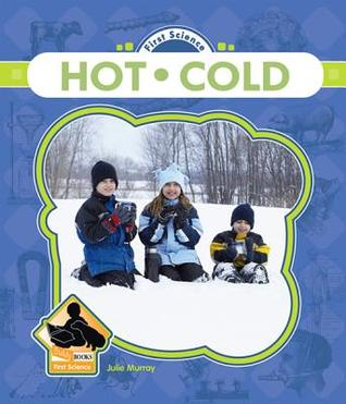 Hot and Cold  by  Julie Murray