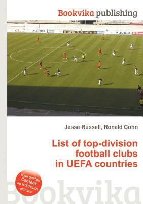 List of Top-Division Football Clubs in Uefa Countries  by  Jesse Russell