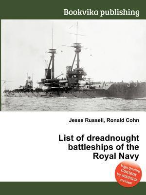List of Dreadnought Battleships of the Royal Navy  by  Jesse Russell