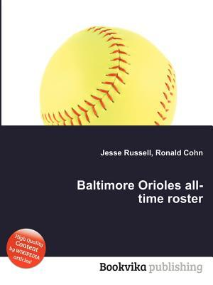 Baltimore Orioles All-Time Roster Jesse Russell