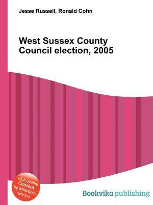 West Sussex County Council Election, 2005  by  Jesse Russell