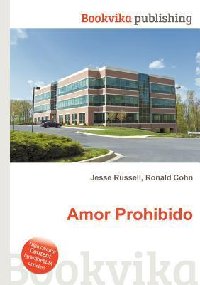Amor Prohibido  by  Jesse Russell