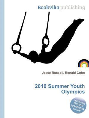 2010 Summer Youth Olympics  by  Jesse Russell
