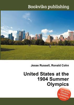 United States at the 1904 Summer Olympics  by  Jesse Russell
