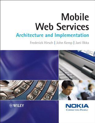 Mobile Web Services: Architecture and Implementation  by  Frederick Hirsch