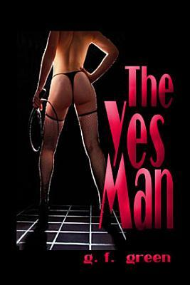 The Yes Man  by  G.F. Green