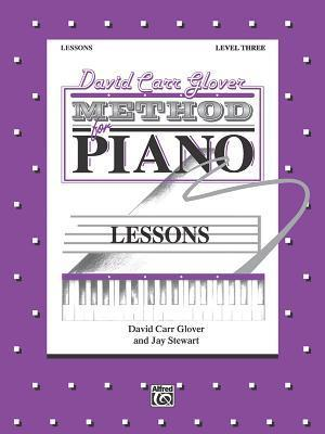 David Carr Glover Method For Piano Lessons: Level 3 Jay Stewart