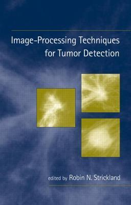 Image-Processing Techniques for Tumor Detection Robin N. Strickland