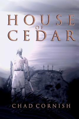 House of Cedar  by  Chad Cornish