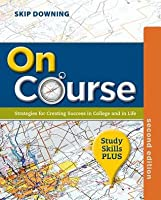 On Course, Study Skills Plus Edition: Strategies for Creating Success in College and in Life