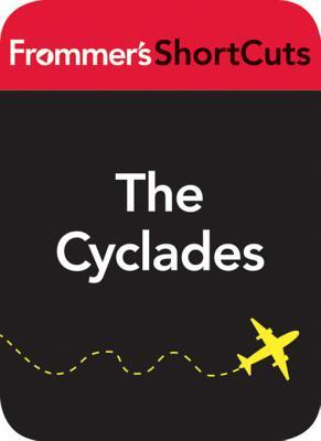 The Cyclades, Greece, Including Mykonos and Santorini: Frommers Shortcuts  by  Frommers