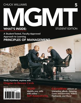 MGMT 5: Whats Inside, A Student Tested, Faculty-Approved Approach to Learning Principles of Management  by  Chuck Williams
